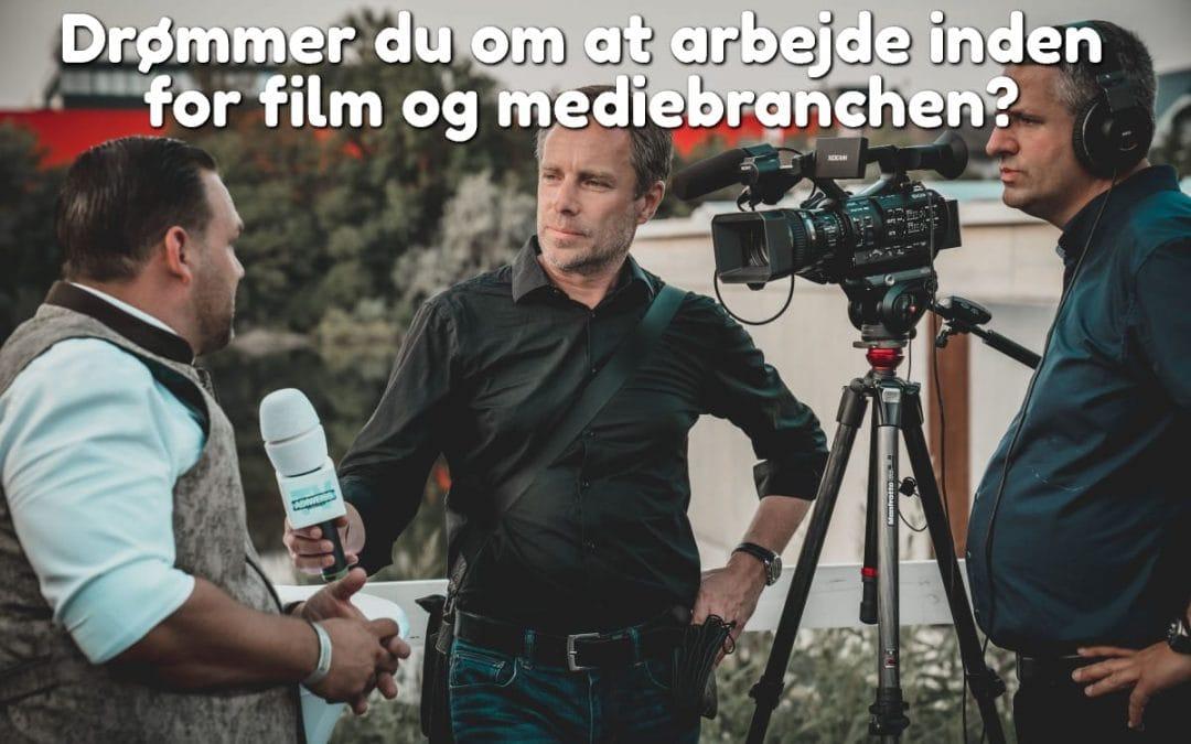 Drømmer du om at arbejde inden for film og mediebranchen?