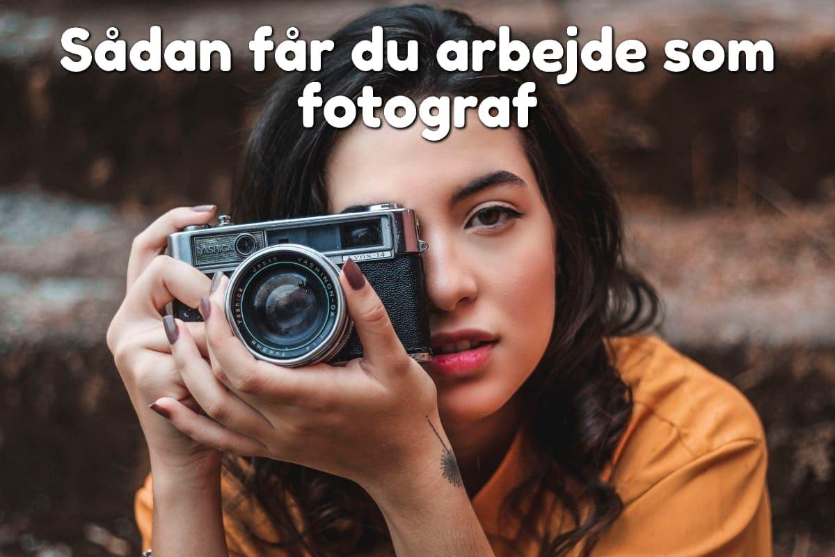 Sådan får du arbejde som fotograf