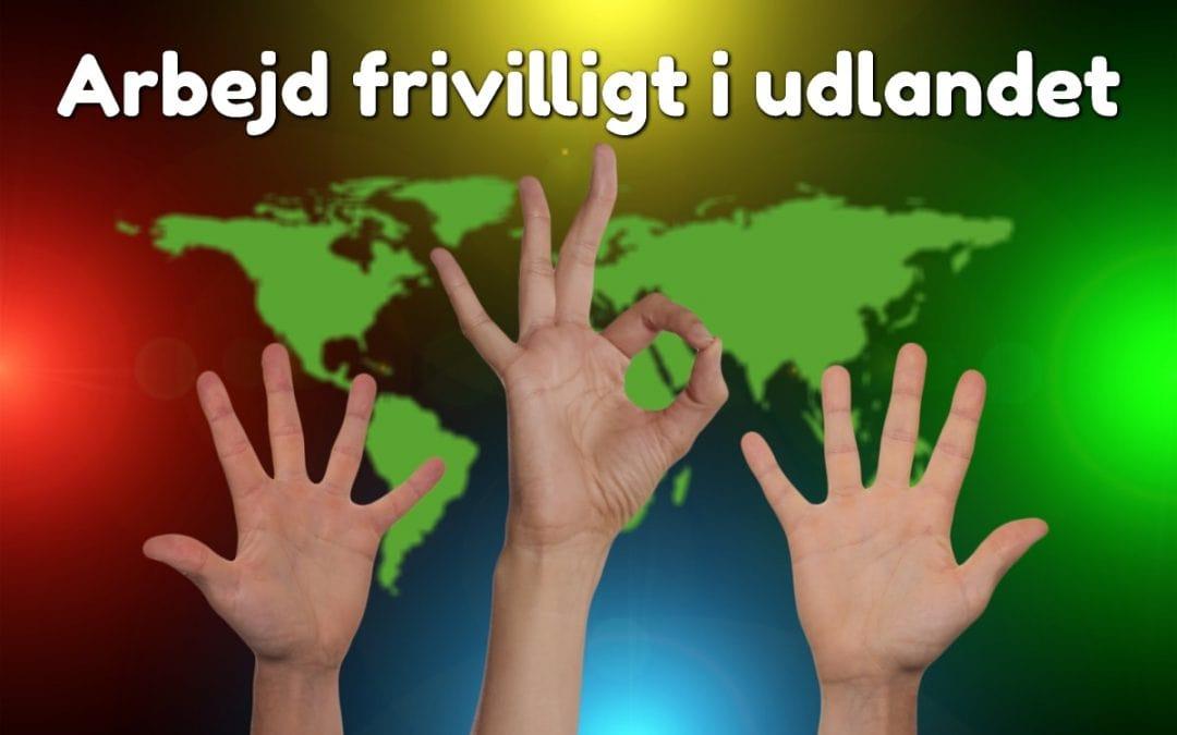 Arbejd frivilligt i udlandet